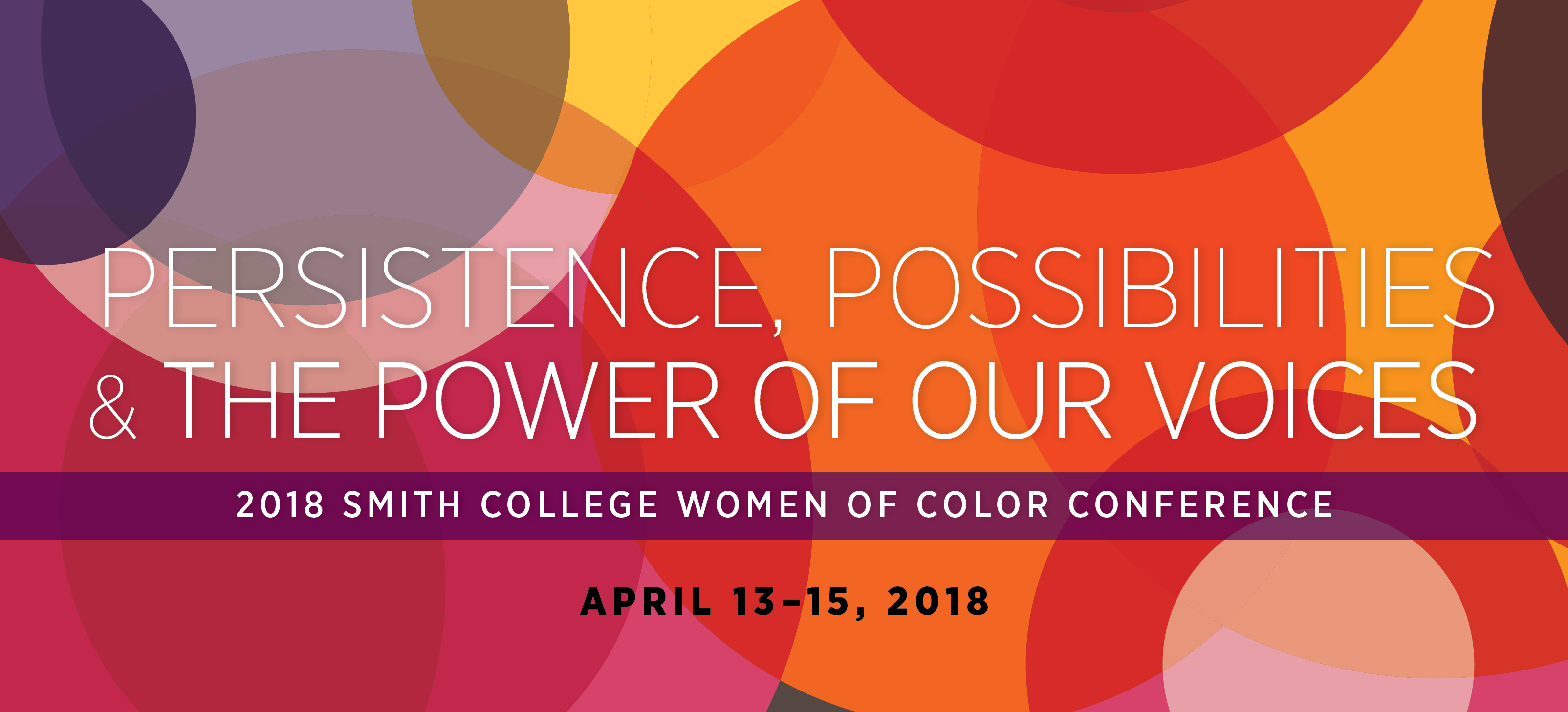 2018 Smith College Women of Color Conference — April 13-15, 2018