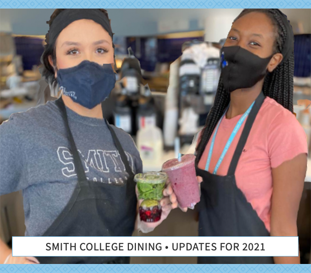 Smith College Dining - Updates for 2021